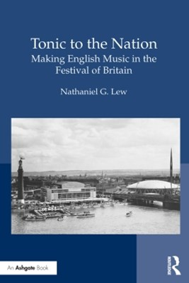 Tonic to the Nation: Making English Music in the Festival of Britain