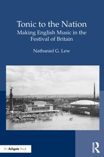 (ebook) Tonic to the Nation: Making English Music in the Festival of Britain - Entertainment Music General