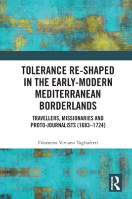 Tolerance Re-Shaped in the Early-Modern Mediterranean Borderlands