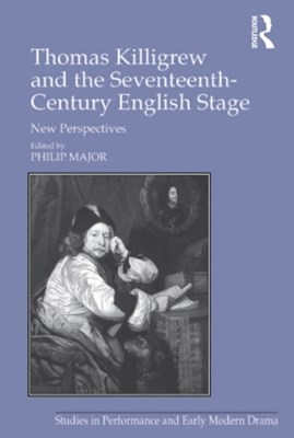 Thomas Killigrew and the Seventeenth-Century English Stage