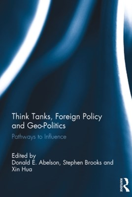 Think Tanks, Foreign Policy and Geo-Politics