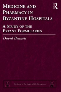 (ebook) Medicine and Pharmacy in Byzantine Hospitals - History Ancient & Medieval History
