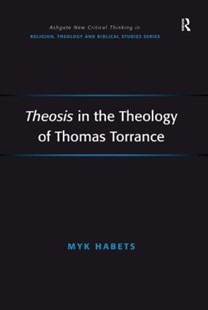(ebook) Theosis in the Theology of Thomas Torrance - Religion & Spirituality Christianity