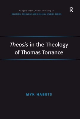 Theosis in the Theology of Thomas Torrance