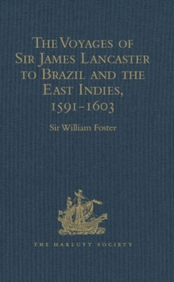 (ebook) The Voyages of Sir James Lancaster to Brazil and the East Indies, 1591-1603