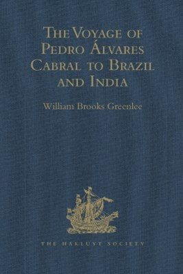 The Voyage of Pedro +ülvares Cabral to Brazil and India