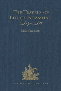 (ebook) The Travels of Leo of Rozmital through Germany, Flanders, England, France, Spain, Portugal and Italy 1465-1467 - History Ancient & Medieval History