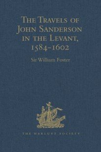 (ebook) Travels of John Sanderson in the Levant,1584-1602 - History Modern