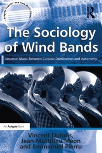 (ebook) The Sociology of Wind Bands - Business & Finance Organisation & Operations