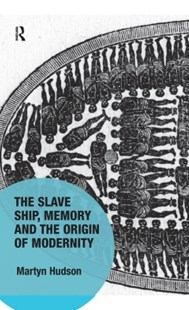 (ebook) The Slave Ship, Memory and the Origin of Modernity - History