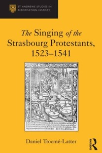 (ebook) The Singing of the Strasbourg Protestants, 1523-1541 - Entertainment Music General