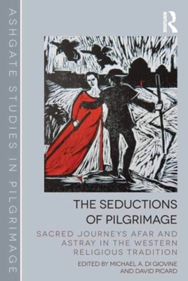 The Seductions of Pilgrimage