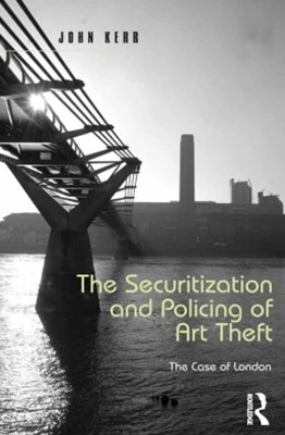 The Securitization and Policing of Art Theft