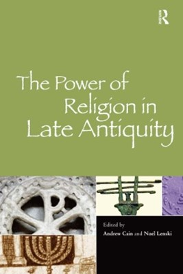 The Power of Religion in Late Antiquity
