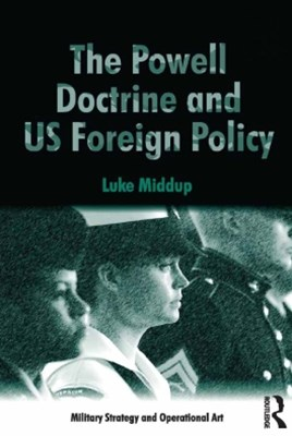 (ebook) The Powell Doctrine and US Foreign Policy