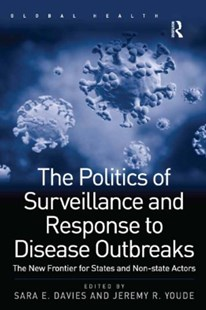 (ebook) The Politics of Surveillance and Response to Disease Outbreaks - Politics Political Issues