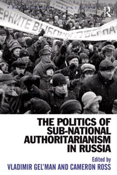 (ebook) The Politics of Sub-National Authoritarianism in Russia