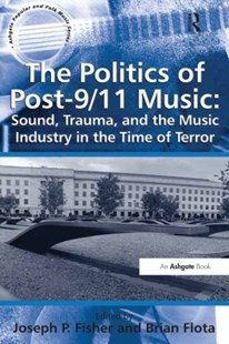 (ebook) Politics of Post-9/11 Music: Sound, Trauma, and the Music Industry in the Time of Terror - Business & Finance Organisation & Operations