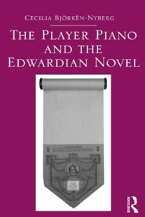 (ebook) Player Piano and the Edwardian Novel - Entertainment Music Technique