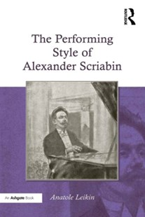 (ebook) The Performing Style of Alexander Scriabin - Entertainment Music General
