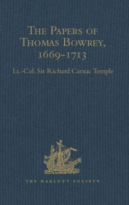 The Papers of Thomas Bowrey, 1669-1713