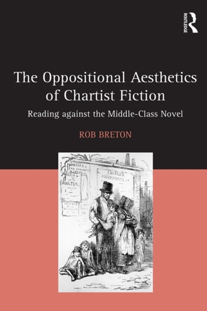 The Oppositional Aesthetics of Chartist Fiction