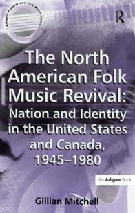 (ebook) North American Folk Music Revival: Nation and Identity in the United States and Canada, 1945-1980 - Entertainment Music General