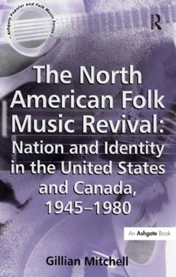 (ebook) The North American Folk Music Revival: Nation and Identity in the United States and Canada, 1945–1980