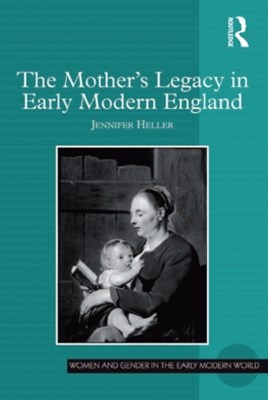 (ebook) The Mother's Legacy in Early Modern England