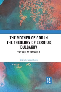 (ebook) The Mother of God in the Theology of Sergius Bulgakov - Religion & Spirituality Christianity