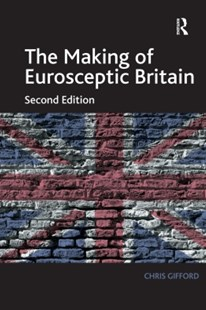 (ebook) The Making of Eurosceptic Britain - Politics International Politics