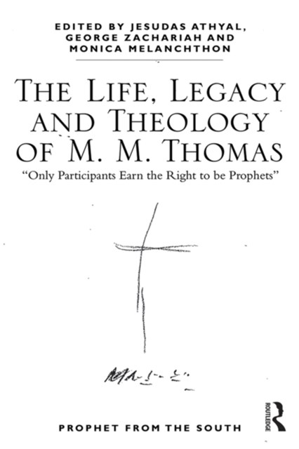(ebook) The Life, Legacy and Theology of M. M. Thomas