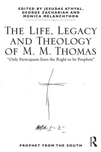 (ebook) Life, Legacy and Theology of M. M. Thomas - Religion & Spirituality Christianity