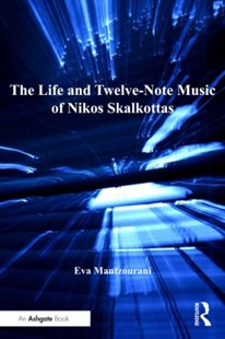 (ebook) The Life and Twelve-Note Music of Nikos Skalkottas - Entertainment Music General