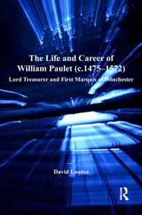 (ebook) The Life and Career of William Paulet (c.1475–1572) - History European