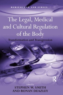 Legal, Medical and Cultural Regulation of the Body