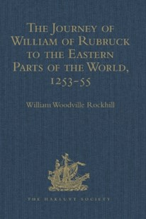 (ebook) The Journey of William of Rubruck to the Eastern Parts of the World, 1253-55 - History Ancient & Medieval History