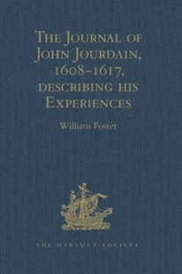 (ebook) Journal of John Jourdain, 1608-1617, describing his Experiences in Arabia, India, and the Malay Archipelago - History Asia