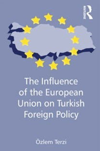 (ebook) The Influence of the European Union on Turkish Foreign Policy - Politics Political Issues
