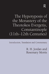 (ebook) Hypotyposis of the Monastery of the Theotokos Evergetis, Constantinople (11th-12th Centuries) - History Ancient & Medieval History