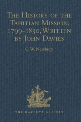 (ebook) The History of the Tahitian Mission, 1799-1830, Written by John Davies, Missionary to the South Sea Islands