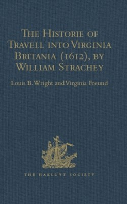 (ebook) The Historie of Travell into Virginia Britania (1612), by William Strachey, gent