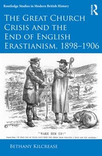 (ebook) Great Church Crisis and the End of English Erastianism, 1898-1906 - History European