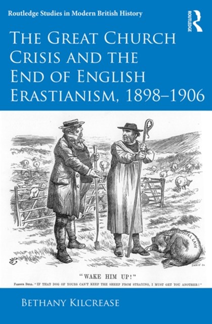(ebook) The Great Church Crisis and the End of English Erastianism, 1898-1906
