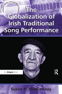(ebook) Globalization of Irish Traditional Song Performance - Entertainment Music General