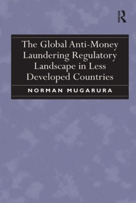 (ebook) The Global Anti-Money Laundering Regulatory Landscape in Less Developed Countries
