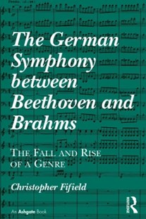 (ebook) The German Symphony between Beethoven and Brahms - Entertainment Music General
