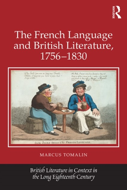The French Language and British Literature, 1756-1830