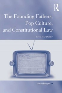 (ebook) The Founding Fathers, Pop Culture, and Constitutional Law - Reference Law