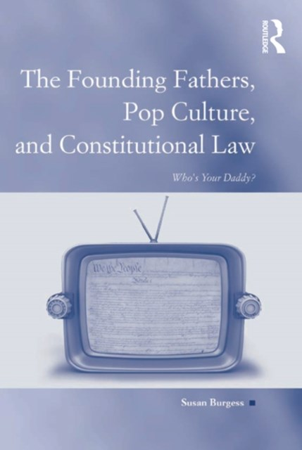 (ebook) The Founding Fathers, Pop Culture, and Constitutional Law